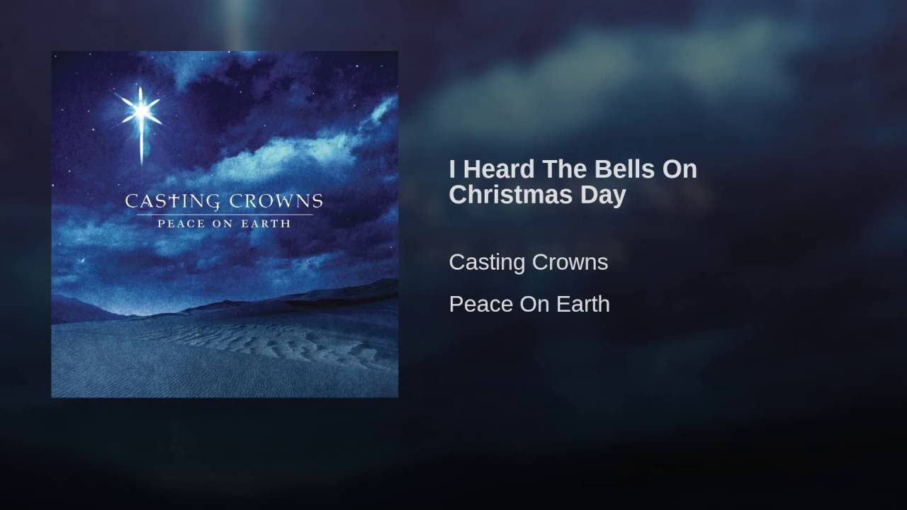 Casting Crowns I Heard The Bells On Christmas Day.I Heard The Bells On Christmas Day Youtube Christmas
