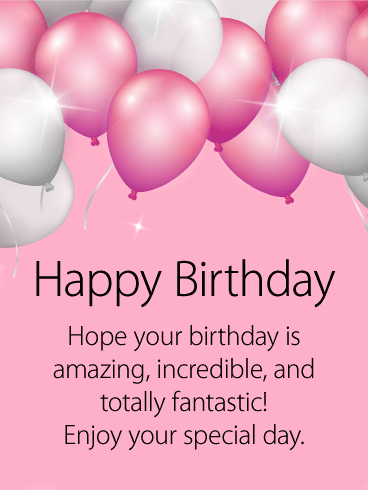 Shining Pink White Birthday Balloon Card For That Loving Friend In Your Life This Is The Youve Been Looking