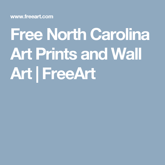 Free North Carolina Art Prints and Wall Art | FreeArt