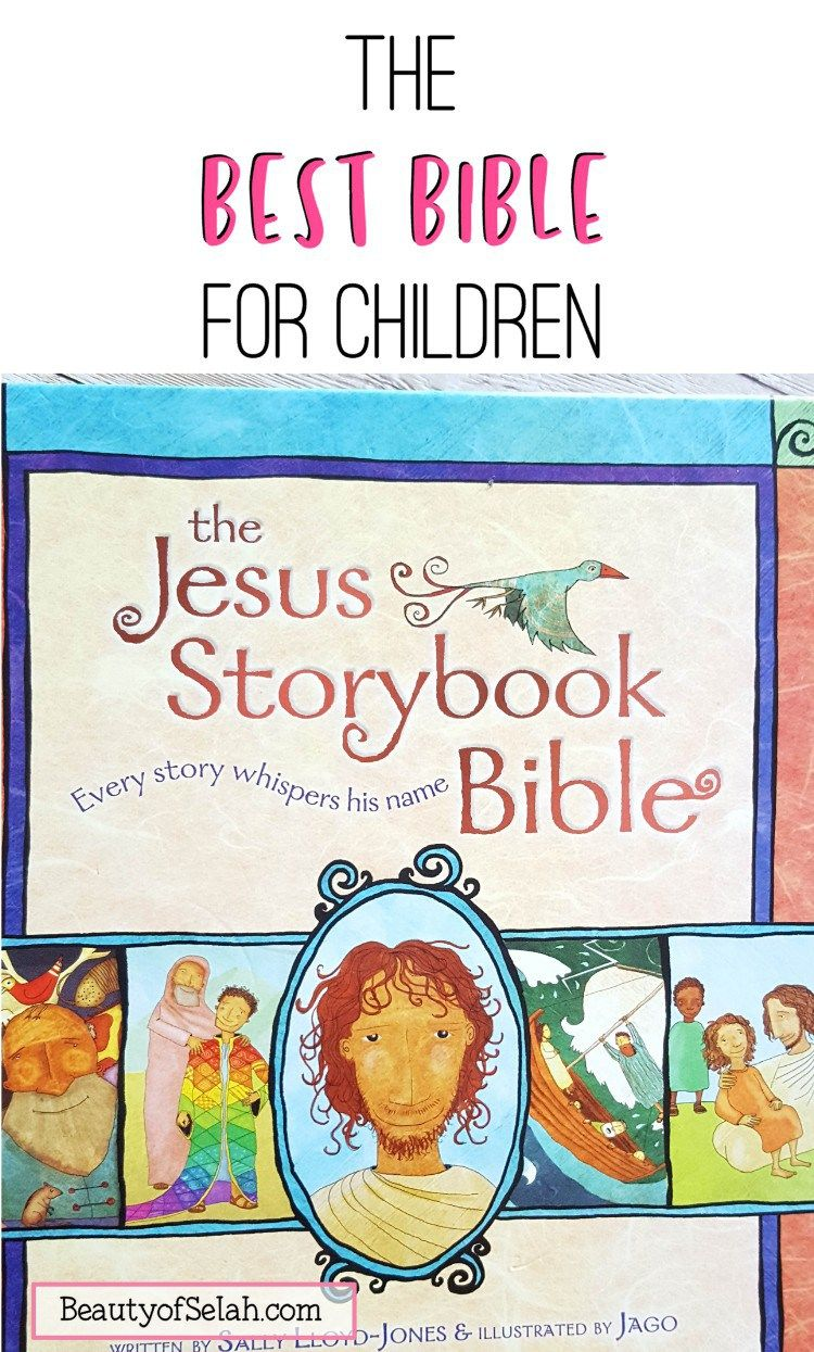 The Jesus Storybook Bible Is The Best Bible For Children Bible Stories For Kids Bible Christian Parenting