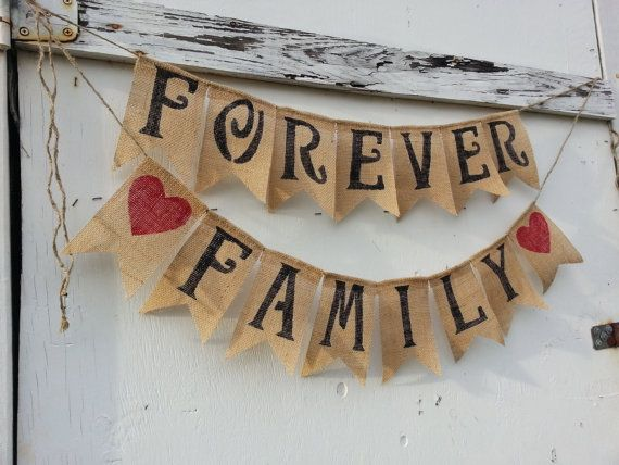 Cute Forever Family Banner Out Of Burlap Adoption Party Adoption Day Adoption Shower