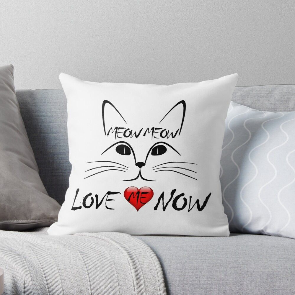 'Meow Meow Love Me Now Cat Lover Gift' Throw Pillow by