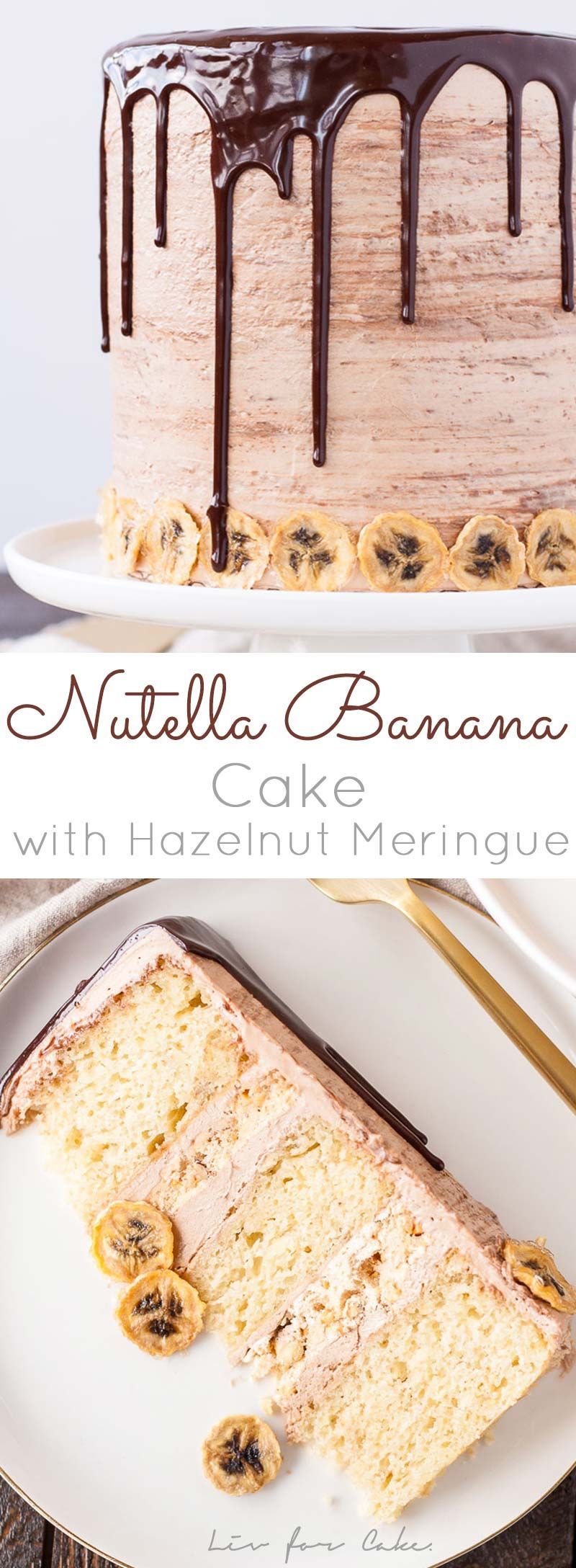 Layers of fluffy banana cake, silky Nutella buttercream, and crunchy hazelnut meringue. | livforcake.com