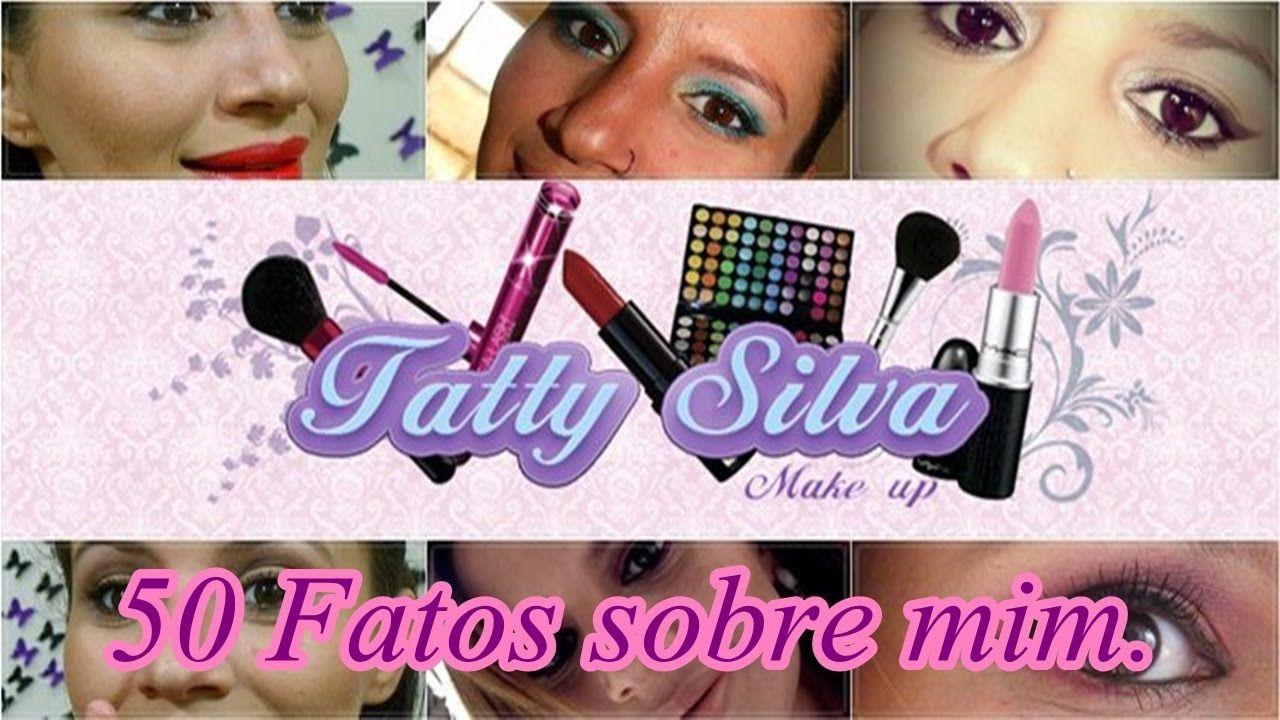 50 Fatos sobre mim. - Tatty Silva