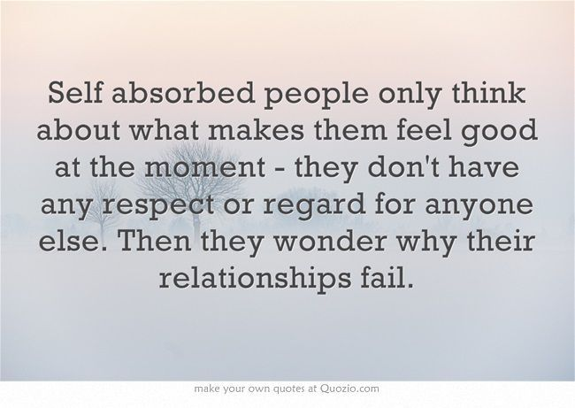 Being selfish in a relationship quotes