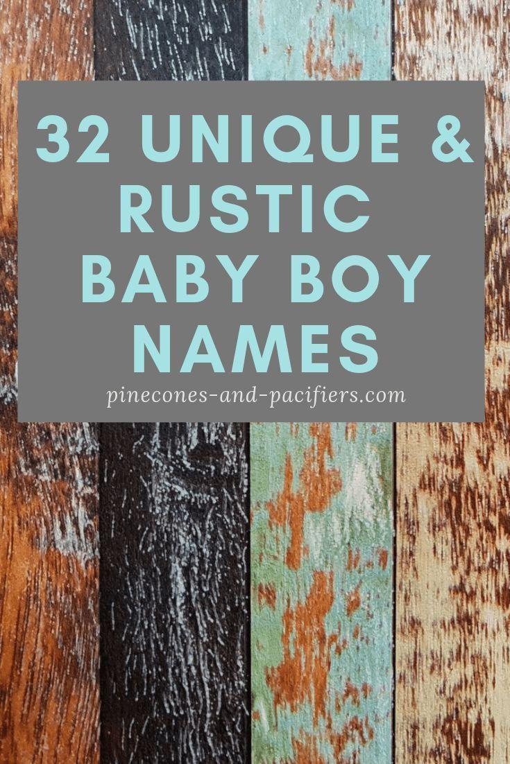 32 Unique Rustic Baby Boy Names - Pinecones & Pacifiers