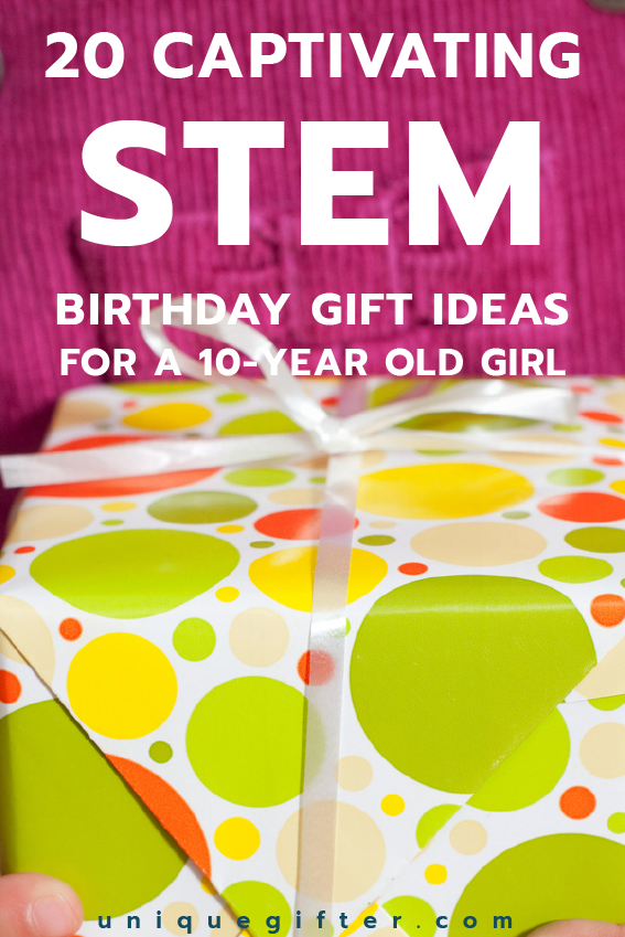 20 STEM Birthday Gift Ideas for a 10 Year Old Girl | Gift Ideas For ...