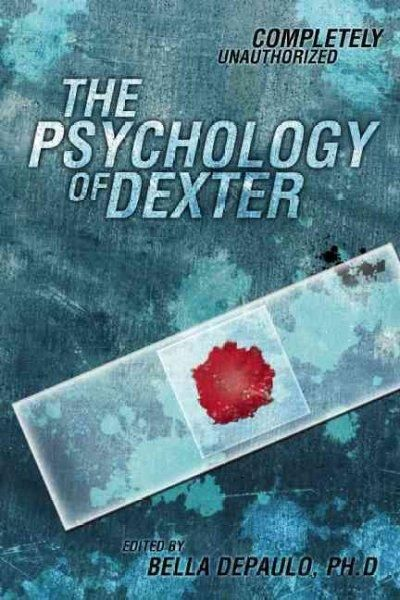 The Psychology Of Dexter Psychology Of Popular Culture In 2018