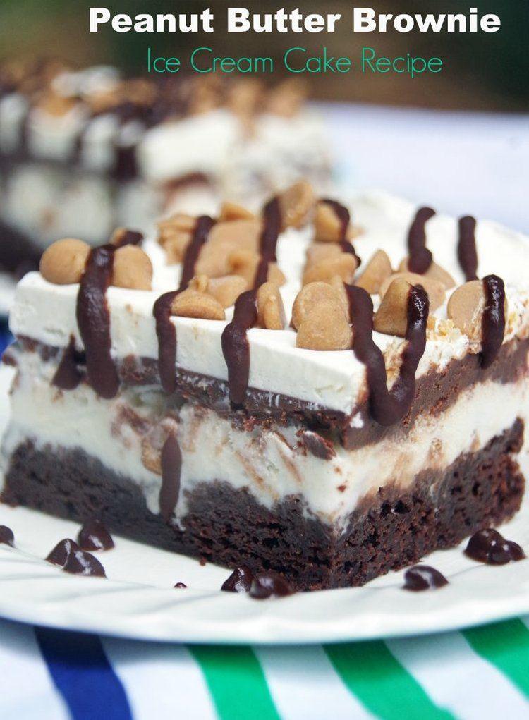 Decadent peanut butter brownie ice cream cake recipe