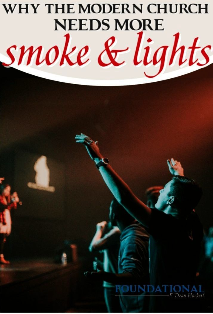 #entertainmentcentered #foundational #professional #worship #lights #modern #church #needs #smoke #while #more #here #and #why #tooWhy the Modern Church Needs More Smoke and Lights While worship in the church is too professional and entertainment-centered, here is why the modern church needs more smoke and lights.While worship in the church is too professional and entertainment-centered, here is why the modern church needs more smoke and lights.  When believers find their pastor and their...