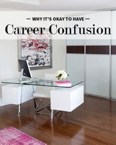 Why It's Okay to Have Career Confusion
