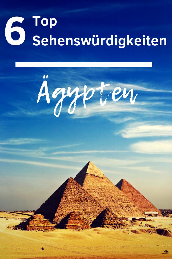 Die Top Sehenswurdigkeiten In Agypten Fluche Wunder Und Ratsel Agypten Urlaub Agypten Reisen Agypten