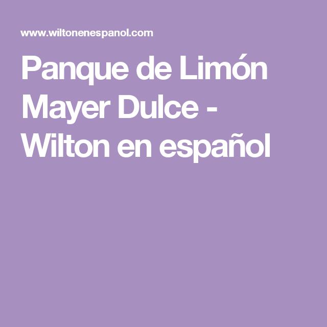 Panque de Limón Mayer Dulce - Wilton en español