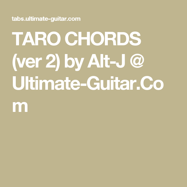 Taro Chords Ver 2 By Alt J Ultimate Guitar Uke