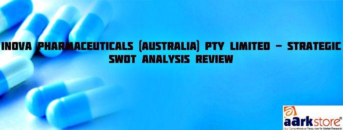 Strategic SWOT Analysis Review of iNova Pharmaceuticals (Australia