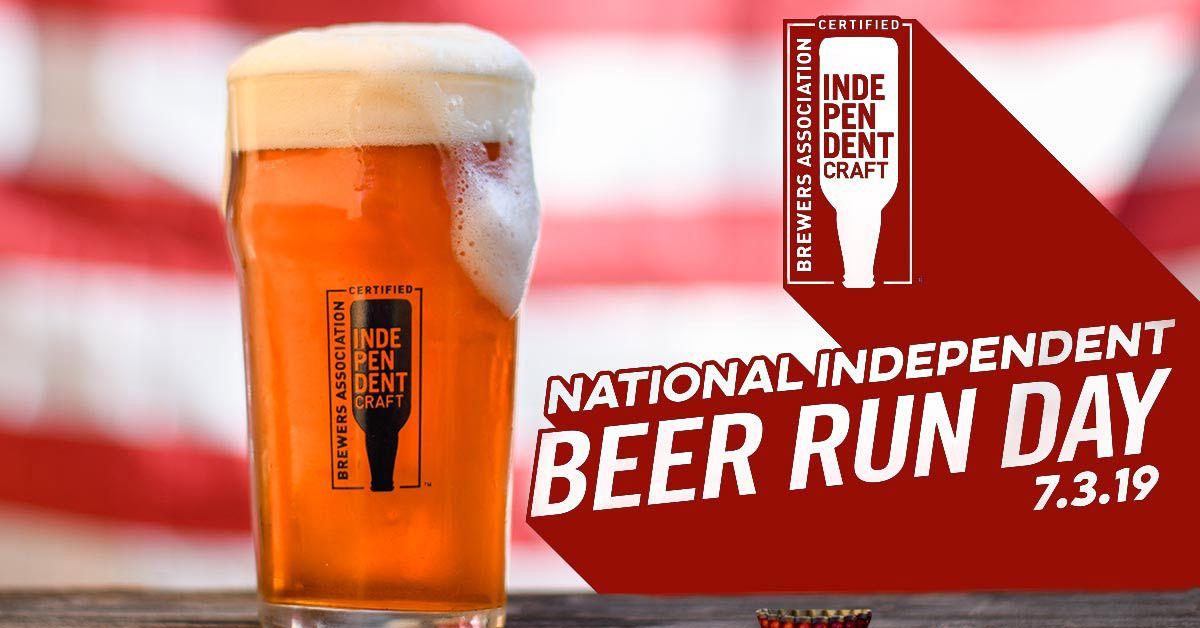 Brewers Association Declares July 3 National Independent Beer Run Day Beer Craft Beer Week Craft Beer Recipes
