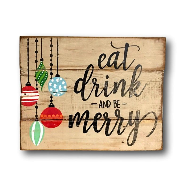 Eat Drink And Be Merry Wood Christmas Sign Christmas Etsy Christmas Signs Wood Christmas Signs Christmas Decorations Rustic