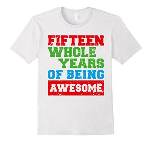 0c0d5867 Birthday Age Fun T Shirts for Kids Awesome 15 Fifteen Years Old Cute 15th Birthday  Gift