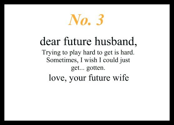 Little love notes to my future husband #3 (This one doesn't really apply but I wanted to add all these on here)