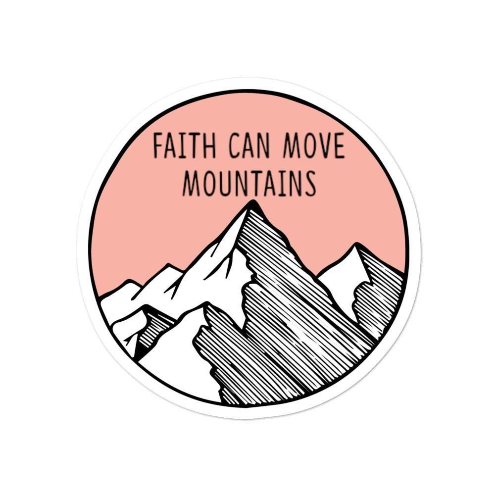 Faith Can Move Mountains Sticker - 3x3