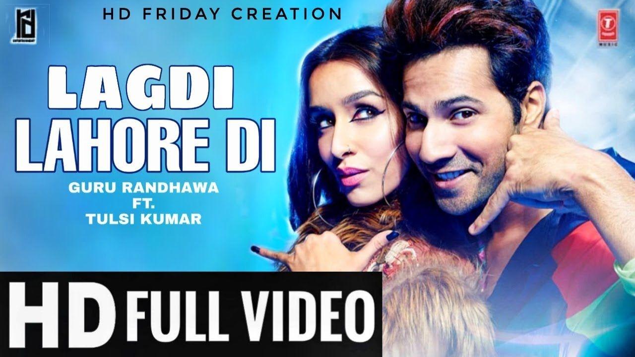 Lagdi Lahore Di Full Video Song Street Dancer 3d Lagdi Lahore Di Aa Gur In 2020 New Hindi Songs Songs Youtube