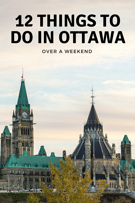 12 Things To Do In Ottawa Over A Weekend Canada Travel Travel