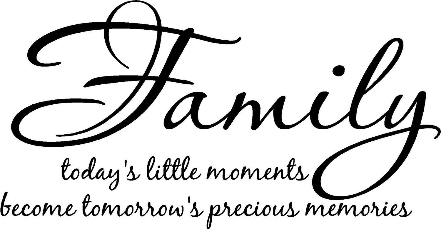 Family Today S Little Moments Become By Uniquevinyldesigns