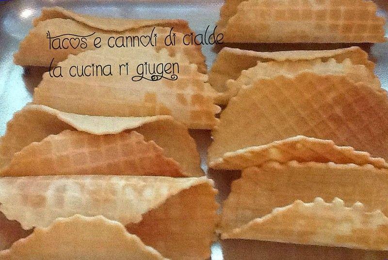 Tacos e cannoli di cialda - ricetta dolci