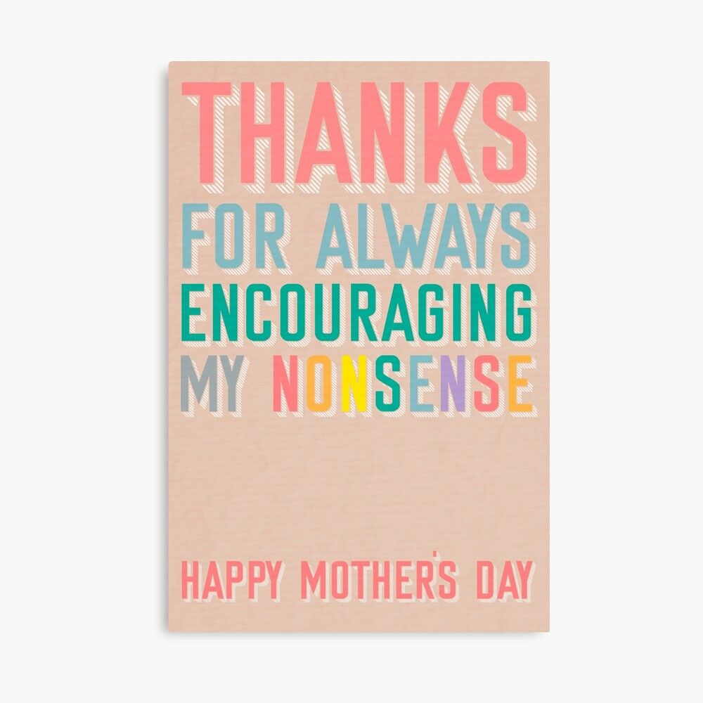 Thanks For Always Encouraging My Nonsense Mother S Day Card Greeting Card By Toruandmidori Mothers Day Cards Mother S Day Gift Card Mother Card