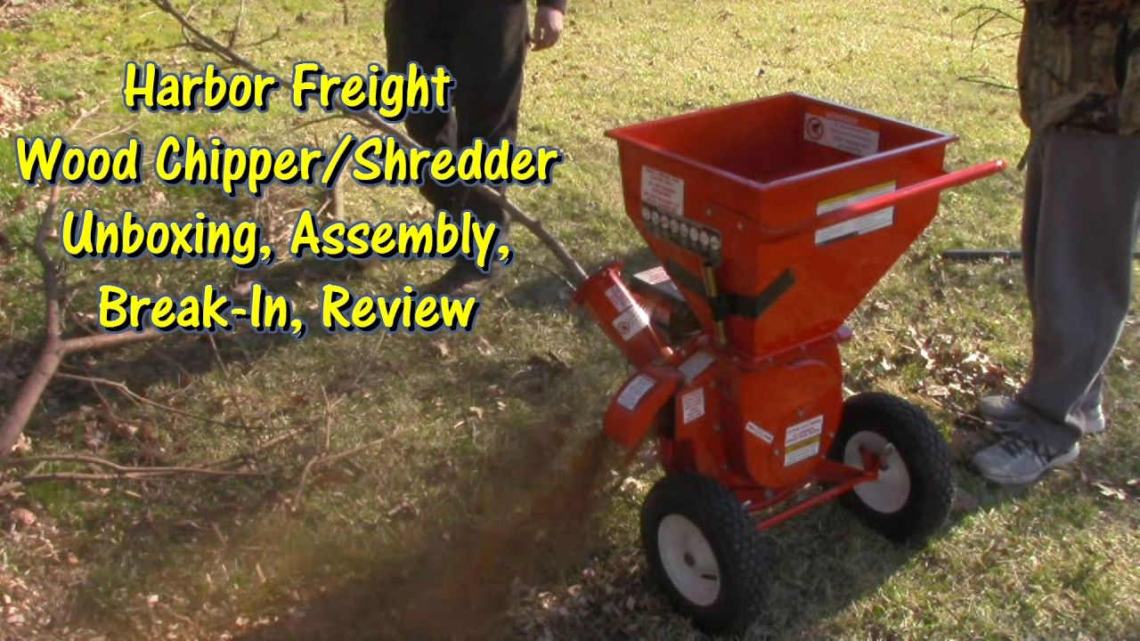 Harbor Freight Chipper Shredder Unboxing Assembly Break In Review Wood Chipper Chippers