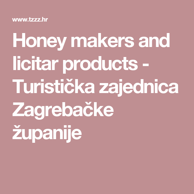 Honey Makers And Licitar Products Turisticka Zajednica Zagrebacke Zupanije Tourist Board Zagreb Central Europe