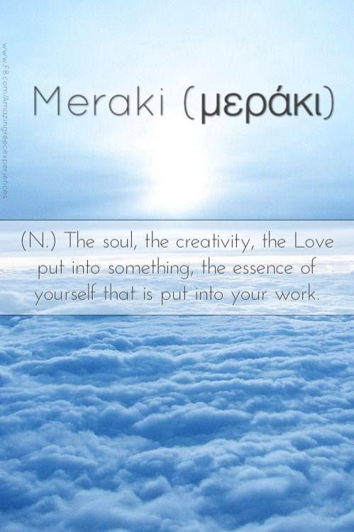 Meraki A Greek Word That Does Cannot Be Translated In One English Word