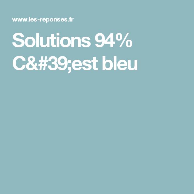 Solutions 94 Cest Bleu Idées Pinterest