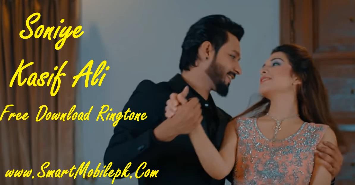 Soniye Kasif Ali Latest Punjabi Song 2019 Free Download Mp3 Ringtone Punjabi New Song Soniye Kashif News Songs Phone Ringtones Free Download