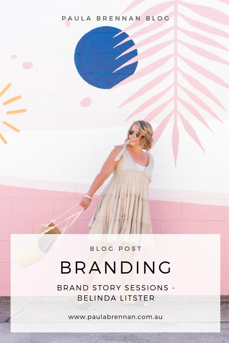 Brand Story Sessions Belinda Litster Branding Tips