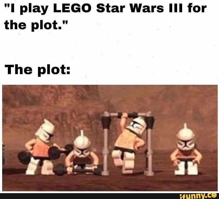 I Play Lego Star Wars Iii For The Plot The Plot Ifunny Lego Star Wars Star Wars Pictures Star Wars Humor