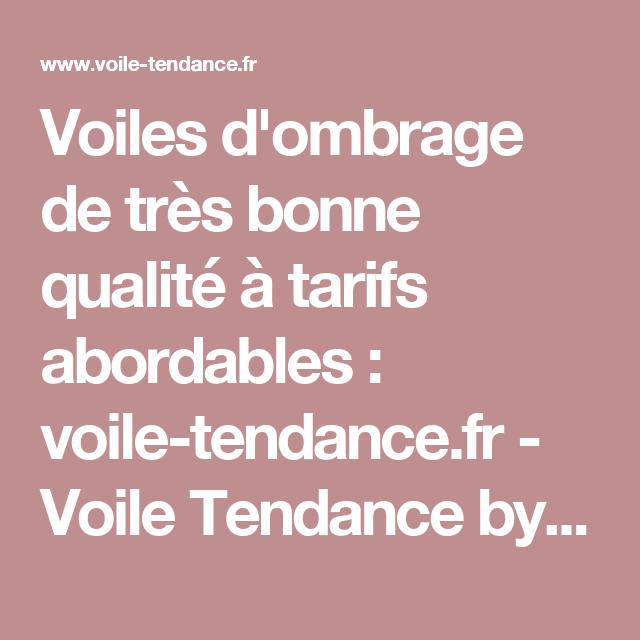 Voiles D Ombrage De Tres Bonne Qualite A Tarifs Abordables Voile Tendance Fr Voile Tendance By Tendance Voile Ombrage Ombrage Voile D Ombrage Triangulaire