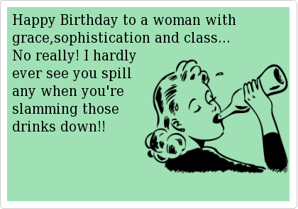 33 Hilarious Ecards To Send To Anyone Who Loves A Snarky Birthday Meme Birthday Ecards Funny Ecards Funny Birthday Meme