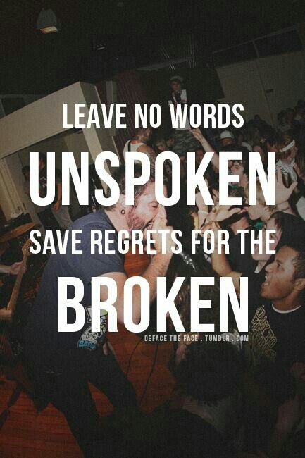 Leave No Words Unspoken Save Regrets For The Broken All I Want By A Day To Remember Music Lyrics Adtr Lyrics Words