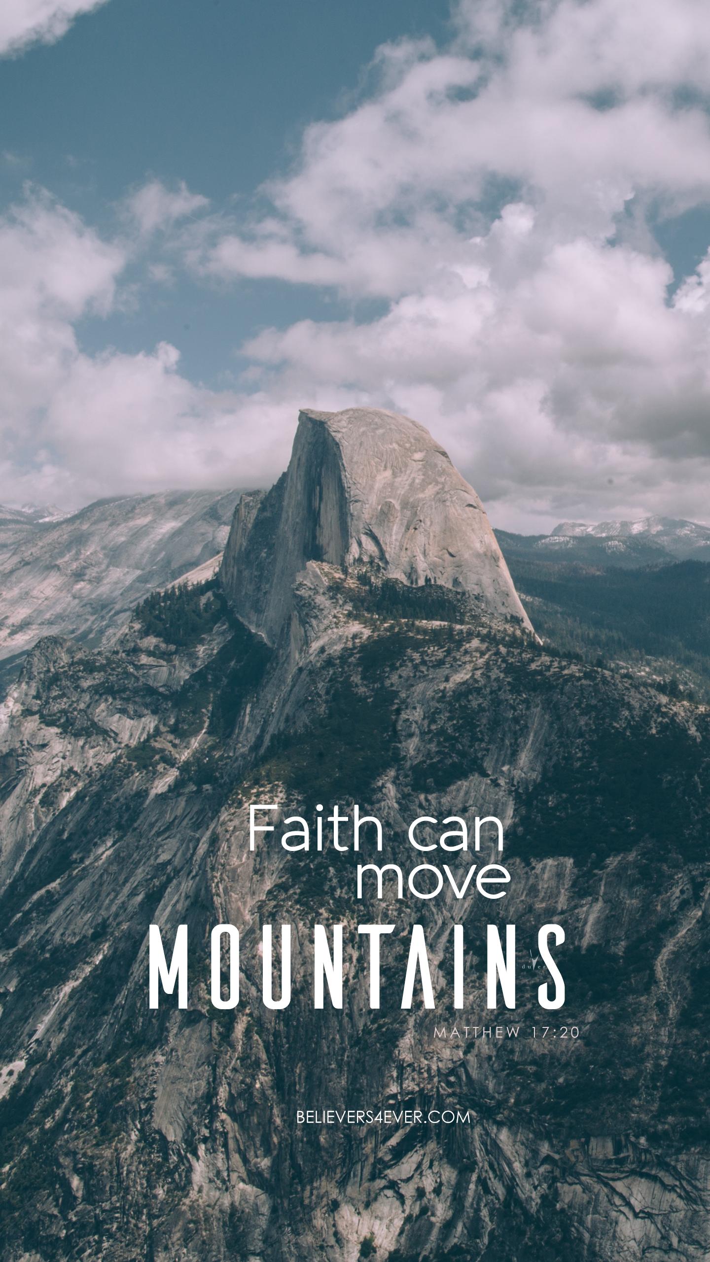 Faith Can Move Mountains Believers4ever Com Faith Moves Mountains Bible Verse Wallpaper Bible