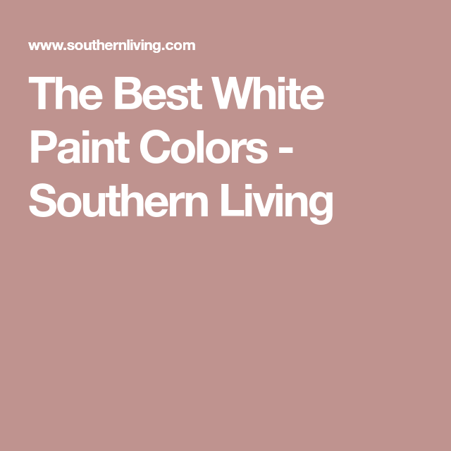 The Best White Paint Colors | White paint colors, White paints and ...