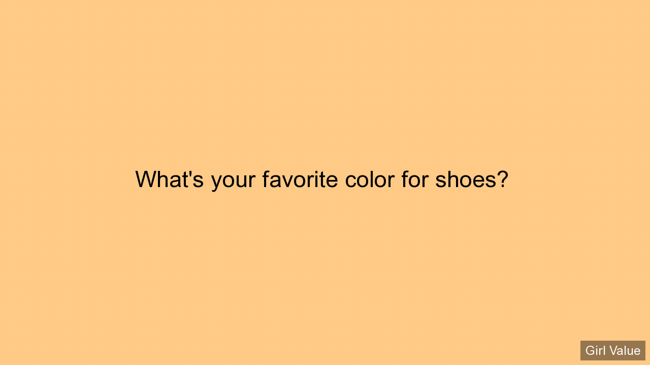What's your favorite color for shoes?