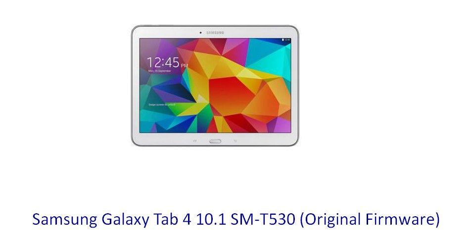 Samsung Galaxy Tab 4 10 1 SM-T530 (Original Firmware