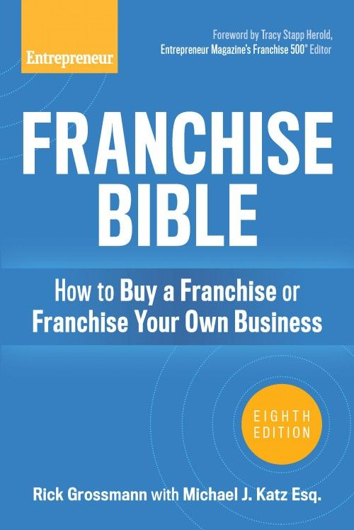 Franchise Bible How To Buy A Franchise Or Franchise Your Own Business Franchising Business Ebook Franchise Business
