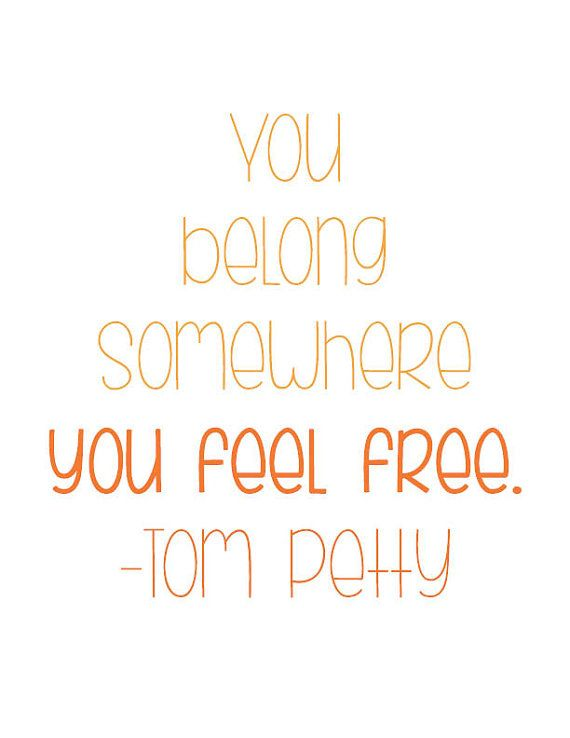 You Belong Somewhere You Feel Free Quote Wall by ...