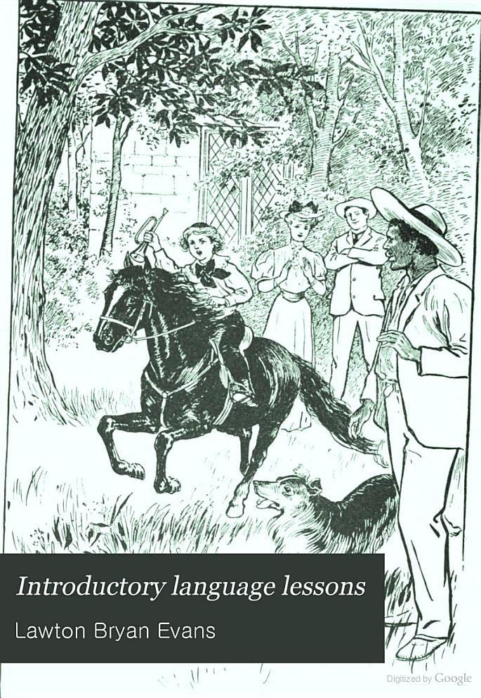 Introductory Language Lessons - Lawton Bryan Evans - Google Books