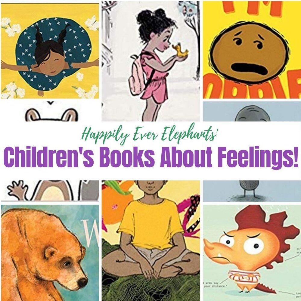 Children S Books About Feelings To Help You Raise Emotionally Intelligent Kids Happily Ever Elephants Books Childrens Books Best Children Books