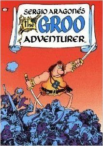 The Groo Adventurer: Sergio Aragones & Mark Evanier.