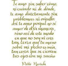 Poemas De Amor Pablo Neruda Buscar Con Google Pablo Neruda