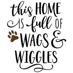 Silhouette Design Store: this home is full of wags & wiggles phrase